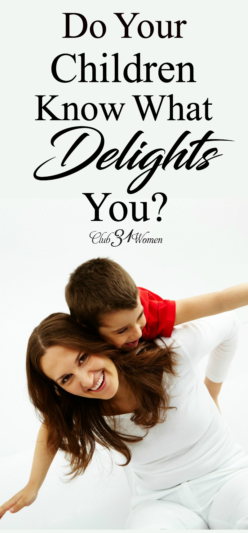 Maybe what seems obvious to you isn't obvious to your children, or others around you? How can you show them what delights you most? via @Club31Women