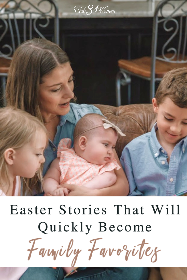 If you're looking for some excellent Easter stories to share with your entire family this season, here is a list of some of our favorites! via @Club31Women
