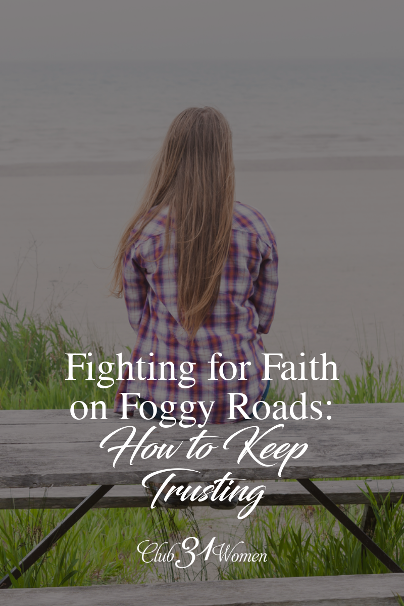 How do we keep trusting God when the road ahead is foggy? When we can't see where we are going? What if we let God be our eyes? via @Club31Women