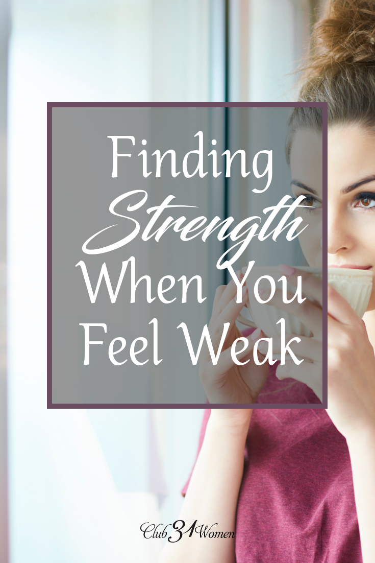 When faced with difficult decisions or challenges, are you running to the Bible? How do you walk in God's strength when you feel weak? via @Club31Women