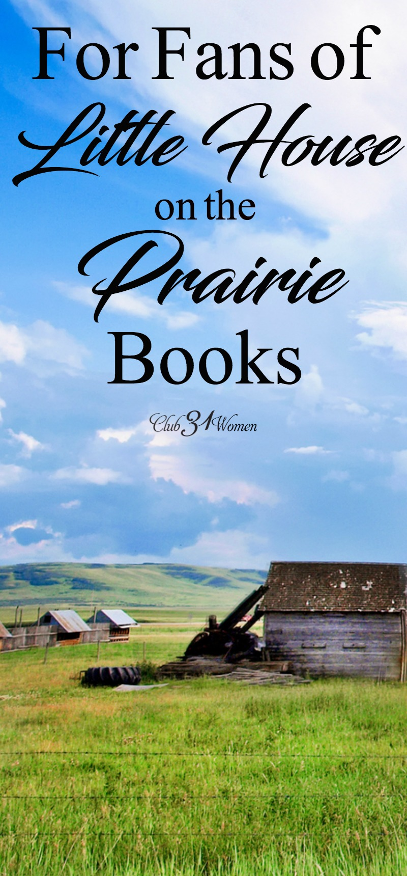 Did you grow up reading the Little House on the Prairie books? If so, check out this list of books for both moms and daughters who are captivated by the adventures of Laura Ingalls Wilder and her family! via @Club31Women