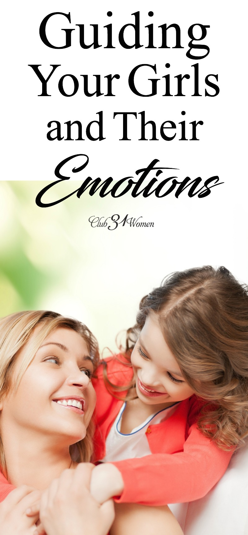 Handling and training the emotions of girls can be a challenge. With a bit of direction and intentionality, it can bring much peace for you and your girl! via @Club31Women