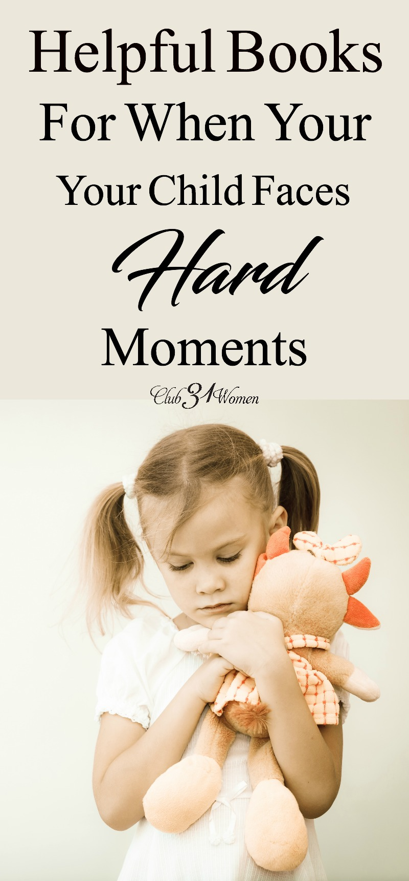 How can we help our children when they are facing hard moments or hard seasons? What comfort and encouragement can we give. Start with these books... via @Club31Women