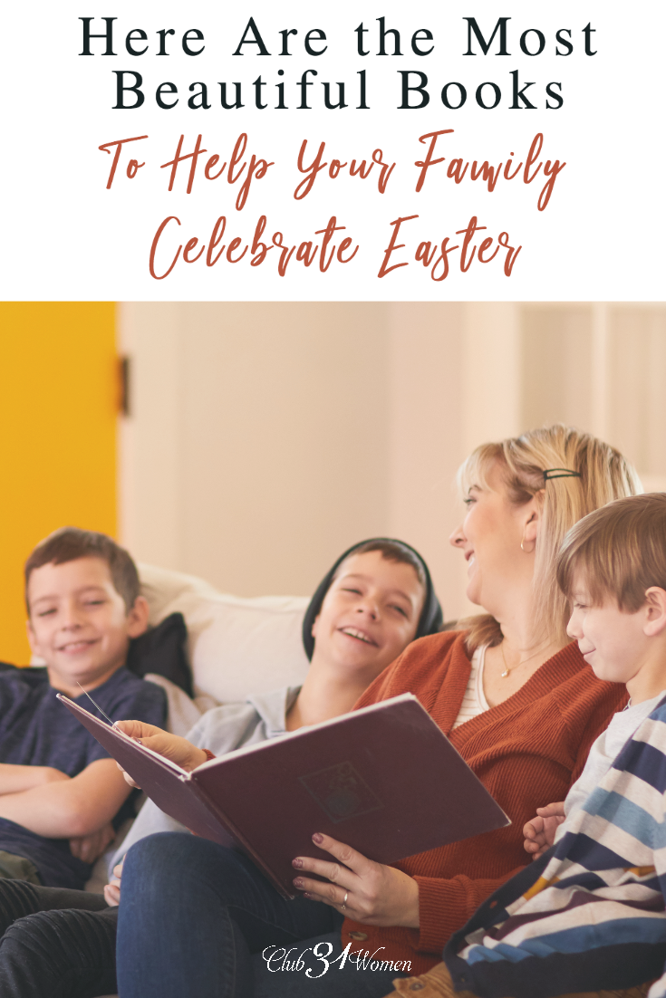 Reading great books to help celebrate Easter is a wonderful way to help your children engage with and understand God's great love story. via @Club31Women