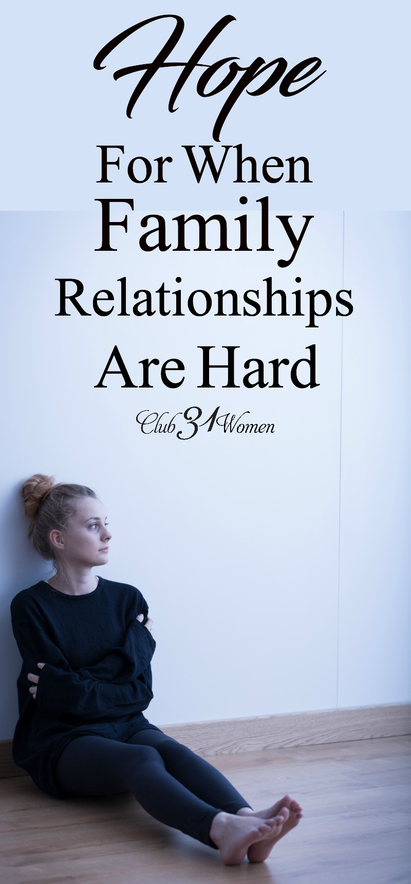 Why is family so difficult at times? Is there any hope for when relationships are hard? Yes! And here's why family relationships are worth fighting for! ~ Club31Women via @Club31Women