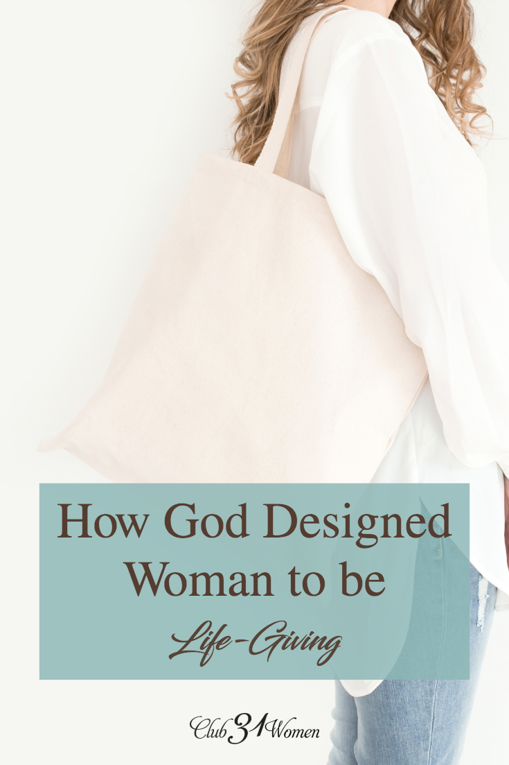 God created women to be life-giving and redeemed our role after the fall. How can you walk in this beautiful role you have the privilege of inheriting? via @Club31Women