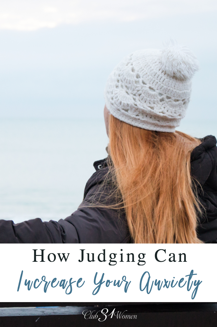 Judging is a habit and it's a habit that doesn't stop with just judging others—we also judge ourselves relentlessly. It also increases anxiety. via @Club31Women