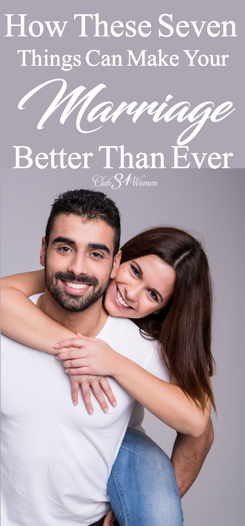 Does your marriage feel a little stale? What if there were some things you could do to make your marriage better than ever? via @Club31Women