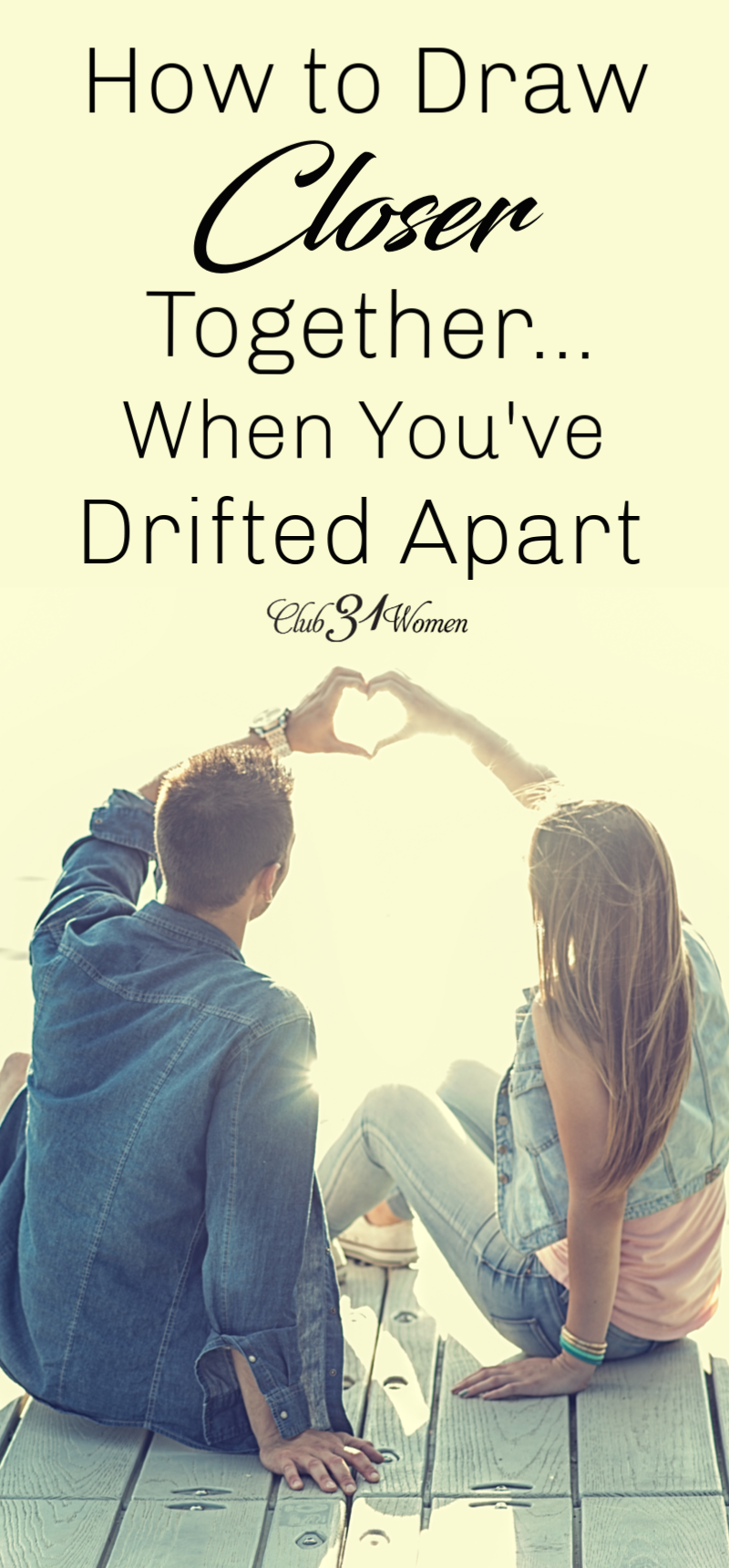 Have you drifted apart in your marriage? Wish the two of you were closer? Here are 7 inspiring ways you can draw closer in your relationship! via @Club31Women