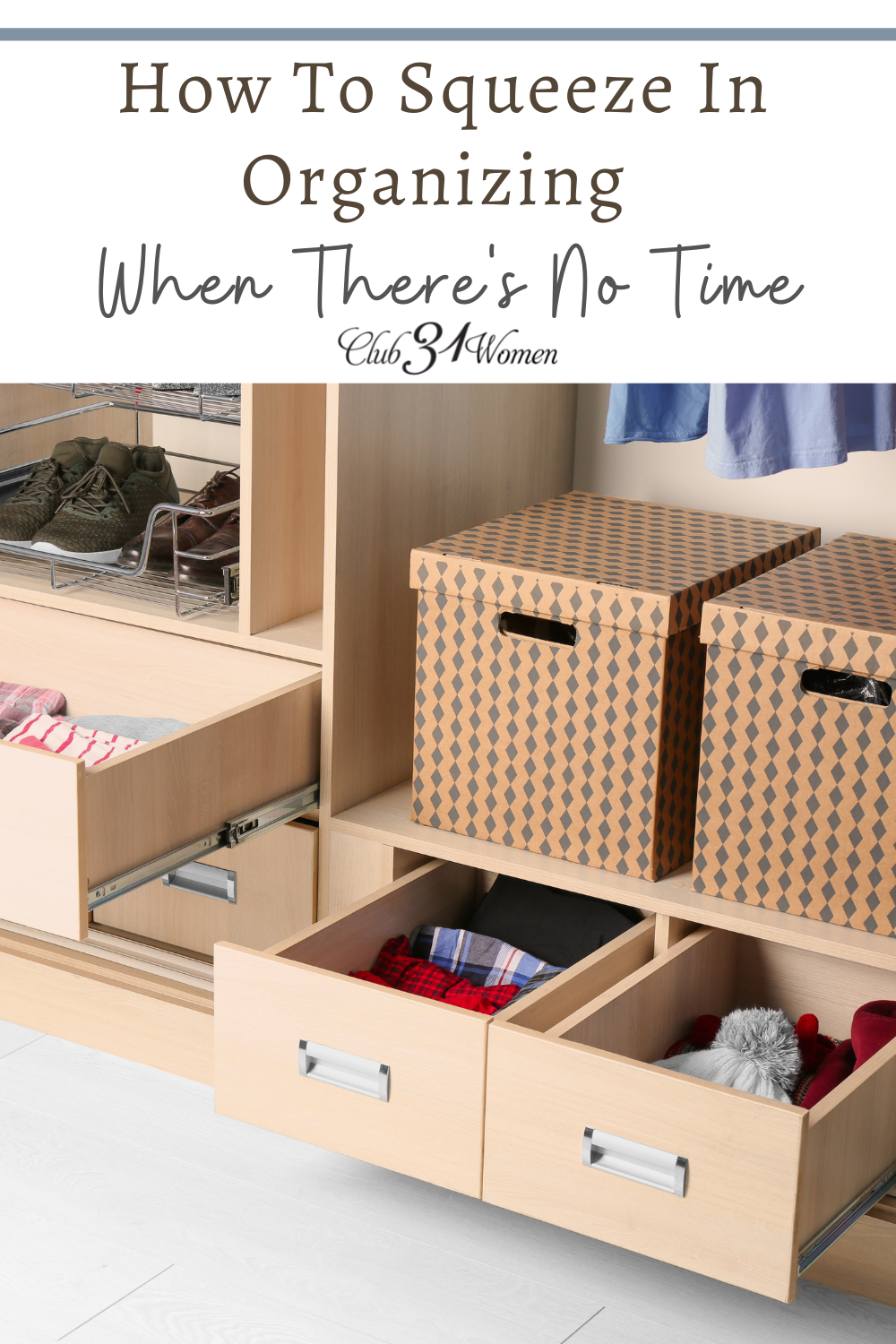 Organizing feels like a huge job--especially when you don't have a lot of time. Here are some ideas to help you make time. via @Club31Women