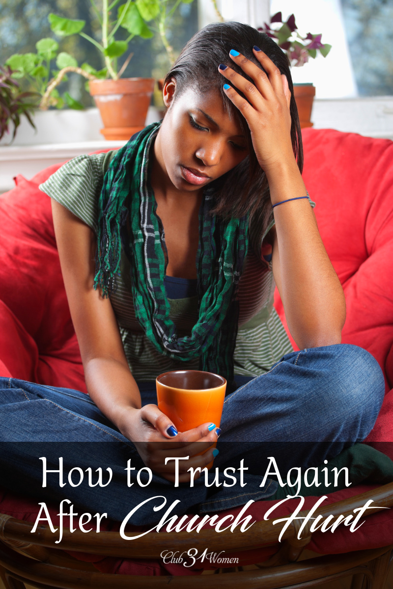 Overcoming church hurt can be so hard, but you can do it! When you learn to trust Him then you'll be able to start trusting other people. via @Club31Women