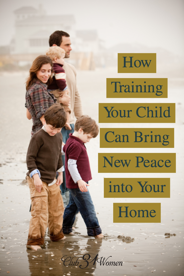 How can you bring peace into your home? How do you manage your little ones so there's order and relative calm? Training your child can be just the thing! via @Club31Women