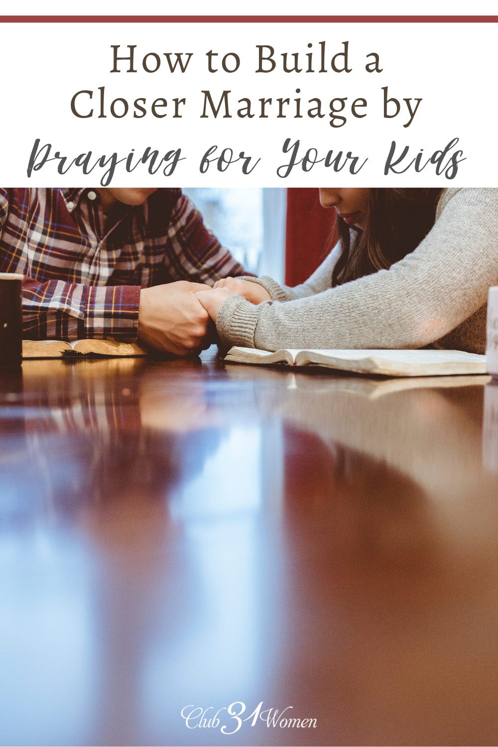 Do you pray for your children regularly, as a couple? You might be surprised at what an impact this has on your marriage! via @Club31Women