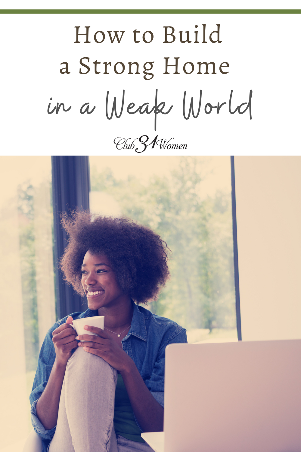 With the world being what it is, it's hard to make and keep a strong home. But with a little direction and intention, you CAN build it. via @Club31Women