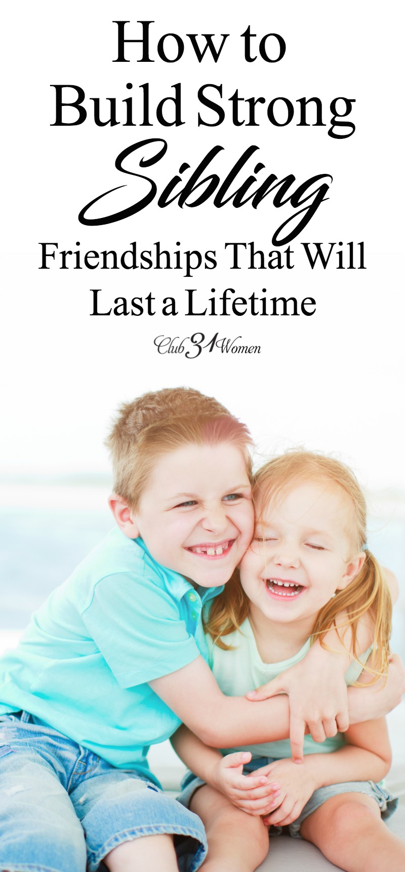 How can we cultivate sibling friendships in our children as they begin learning about conflicting desires? Here are some great ways to begin when they are young. via @Club31Women