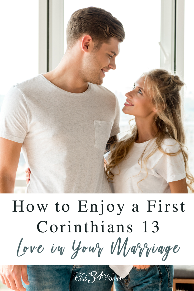 What does it mean to have a first Corinthians 13 love in your marriage? It means being a selfless lover, but how can we be that in deed, not just word? via @Club31Women