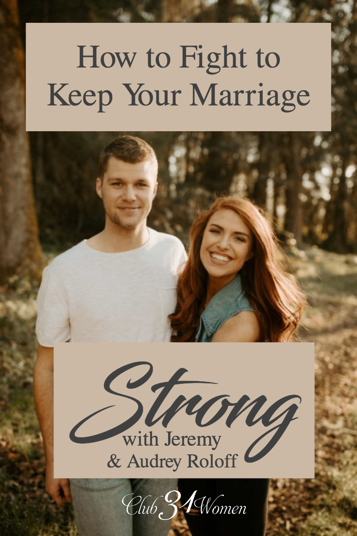 What does it take in order to fight for your marriage and keep it strong? Marriage requires an intentional, heartfelt investment if you want a good return. via @Club31Women
