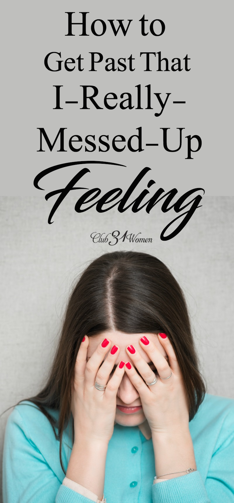 Have you ever had that feeling? You know the one...when you know you really messed up? When you let someone down? How can you get past it and move forward? via @Club31Women