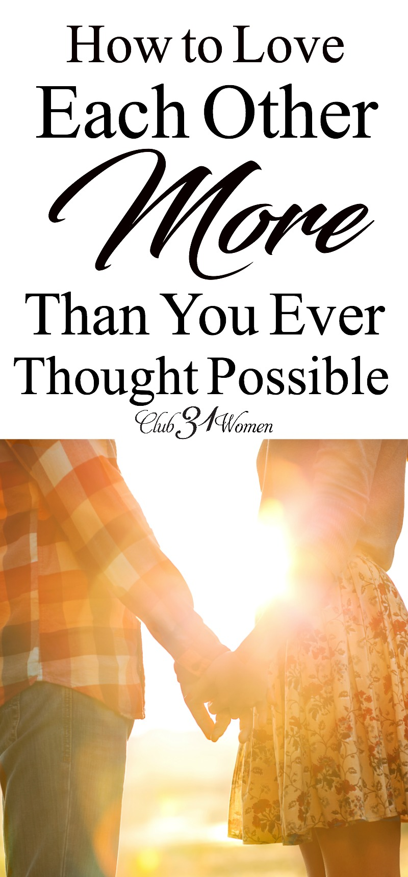 Ever tempted to quit trying? Give up on the kind of relationship you long for with him? Here's how to love each other more than you ever thought possible! via @Club31Women