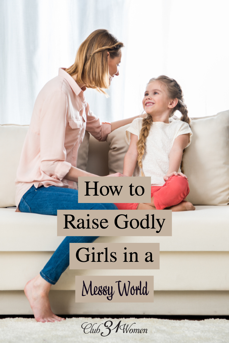 Raising godly girls in today's messy culture is challenging but not impossible. With some direction and intentionality, raise your girl to love Jesus. via @Club31Women