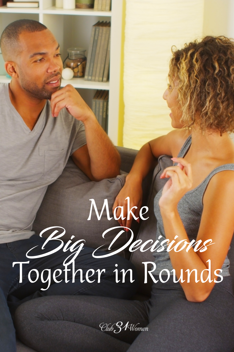 Do you and your spouse make big decisions well? What ways can you work through these big decisions so you both end up winning? via @Club31Women