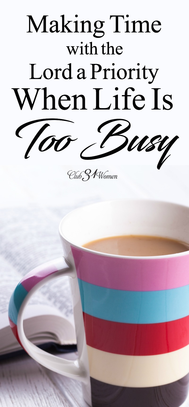 Life gets busy and we often push aside time with God. But what if He is the Source we need first? How can we keep Him a priority in our busy lives? via @Club31Women