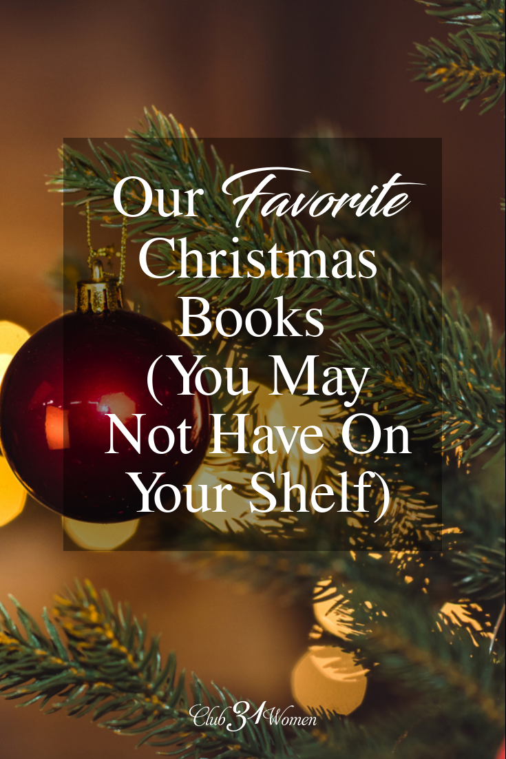 Looking for some wonderful Christmas books this year? Here's a fantastic list of true treasures: family, children's books, read-alouds, classics, and more! via @Club31Women