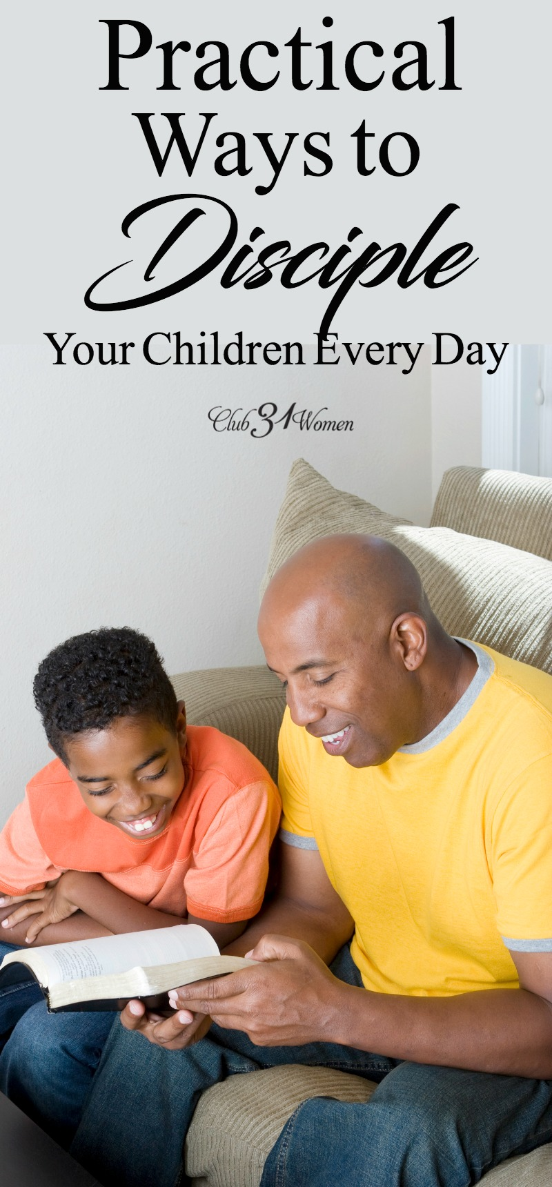 How can we disciple our children consistently and effectively? What would that look like? Here are some practical ways to disciple every day. via @Club31Women
