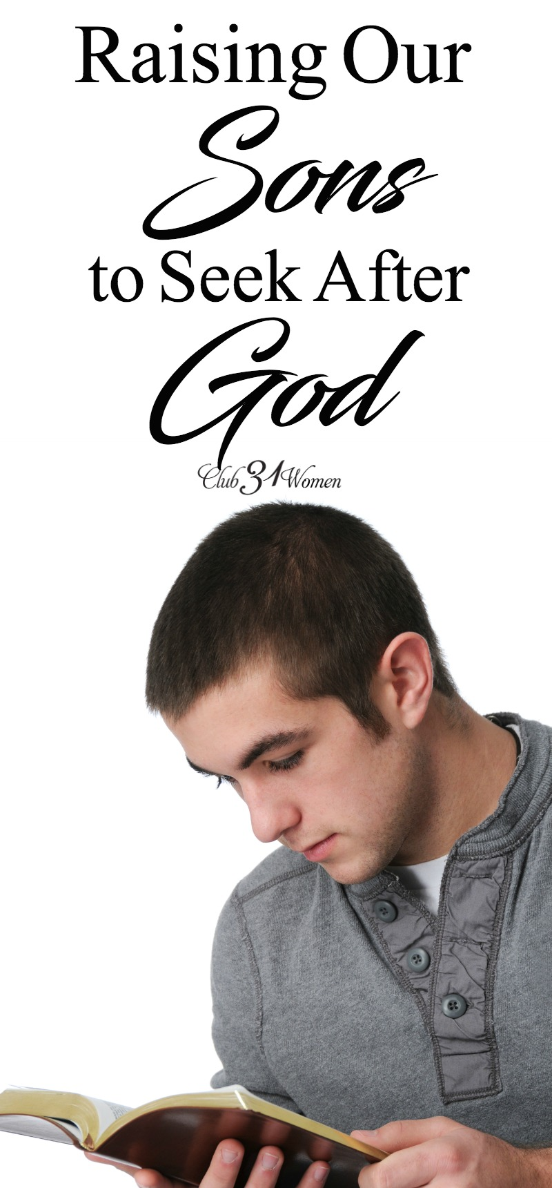 How can a mom encourage her sons to seek after God? There are a few important and practical things a parent can do to help lead your sons to seek God. via @Club31Women