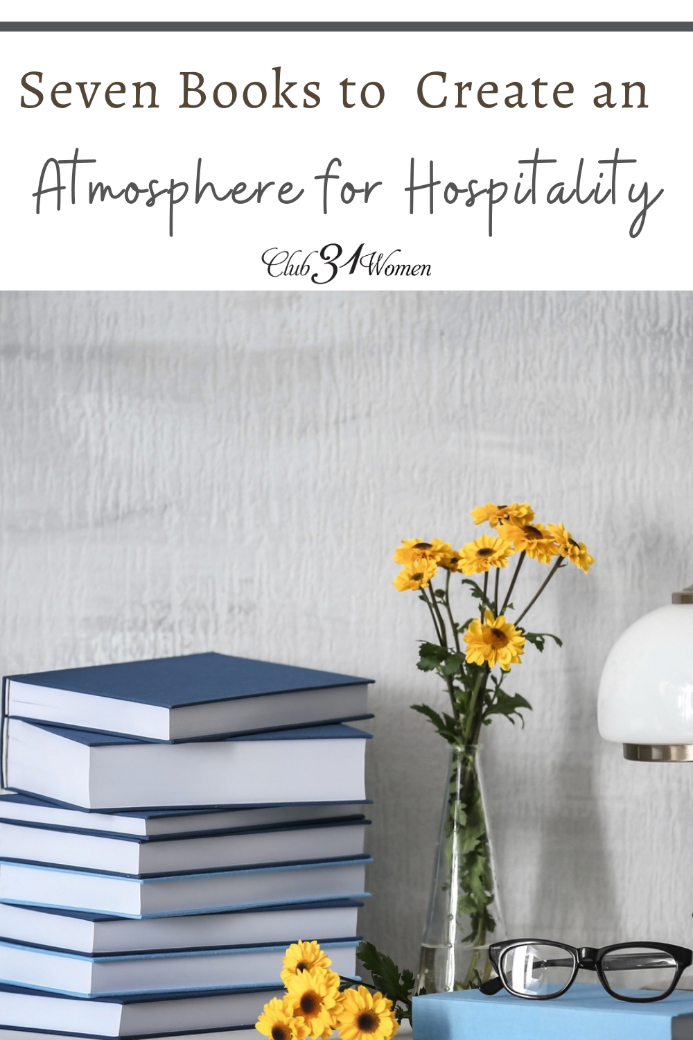 The following books all touch on different aspects of making your home a place of ministry, and each has its unique angle for atmosphere. via @Club31Women