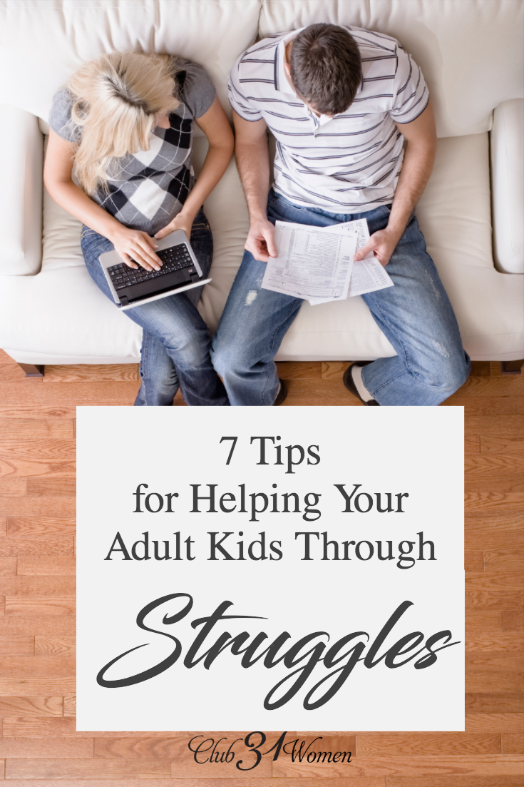 When our adult kids struggle, what is our role? What is our responsibility? How can we help but how shouldn't we help? A few tips from the trenches. via @Club31Women