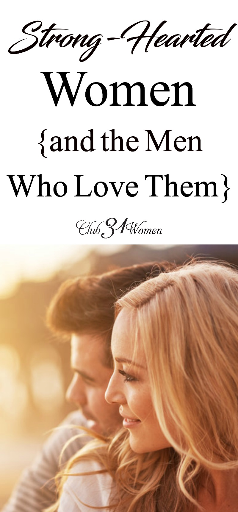Strong-Hearted Women {And the Men Who Love Them} via @Club31Women