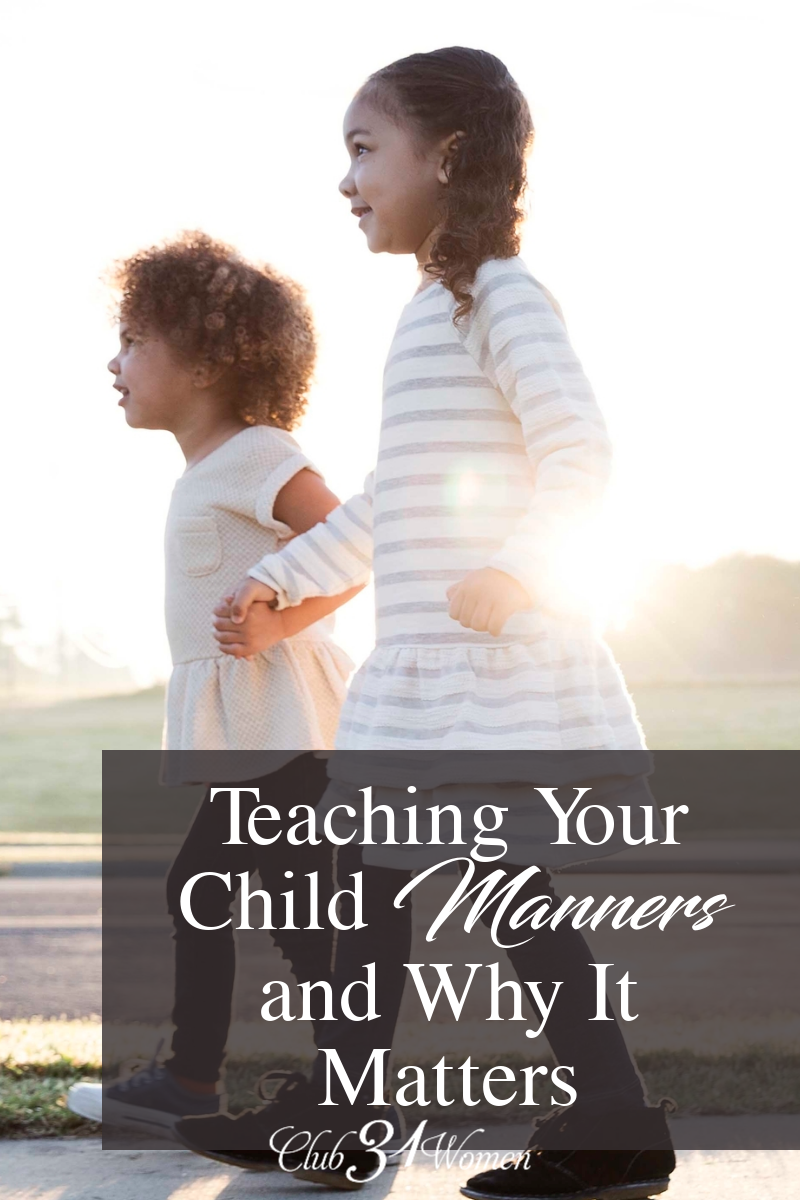 Manners are a wonderful means of training our kids to be other-centered rather than self-centered. They really do matter but they need to be trained. via @Club31Women