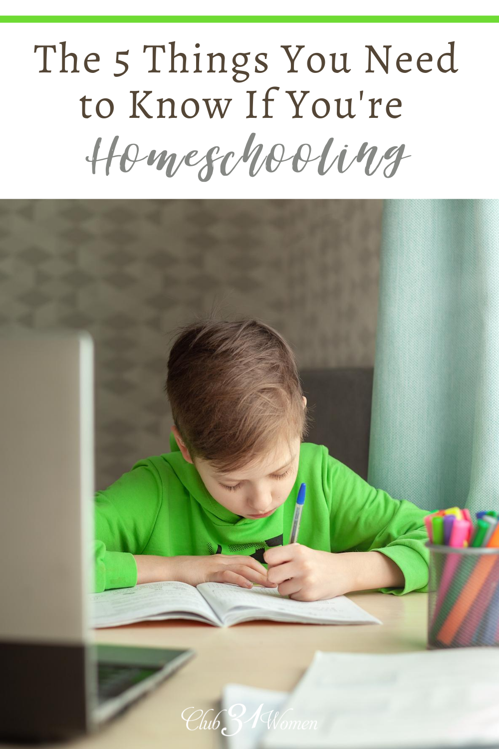 What do you really need to know in order to homeschool? What are those essential elements to successful homeschooling? Here are 5 things... via @Club31Women