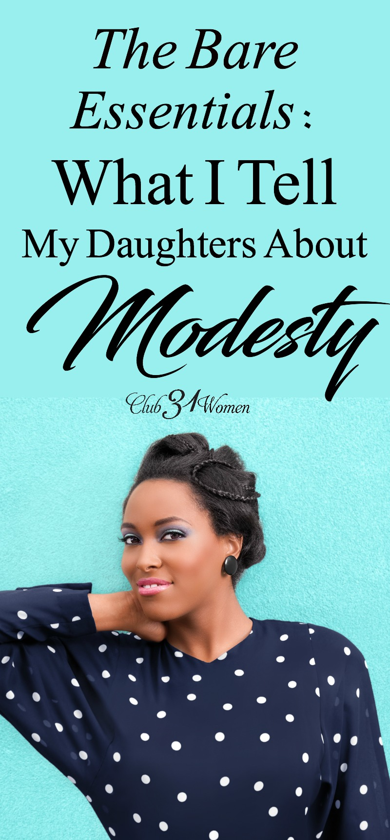 Ever wonder what modesty is all about? What it is and what it's not? Here's what I tell my daughters about a woman and modesty---the bare essentials. via @Club31Women