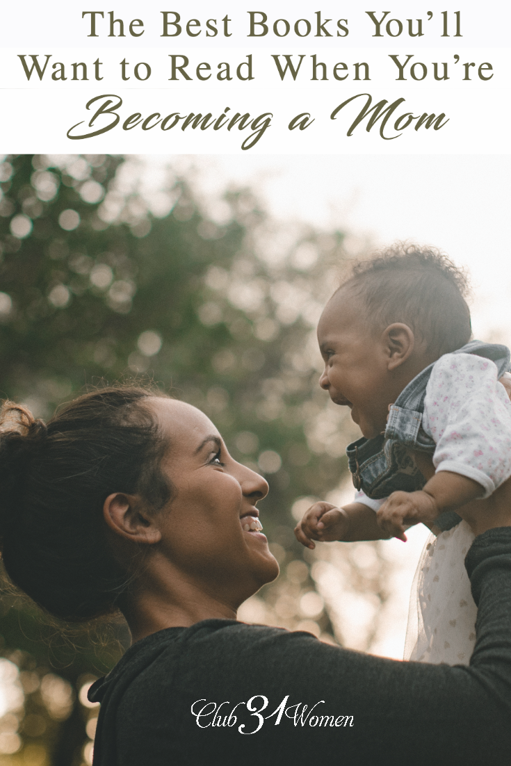 Do you have a friend who's becoming a mom? Or maybe you are? Here is a list of some amazing resources to offer some encouragement and direction for new moms. via @Club31Women