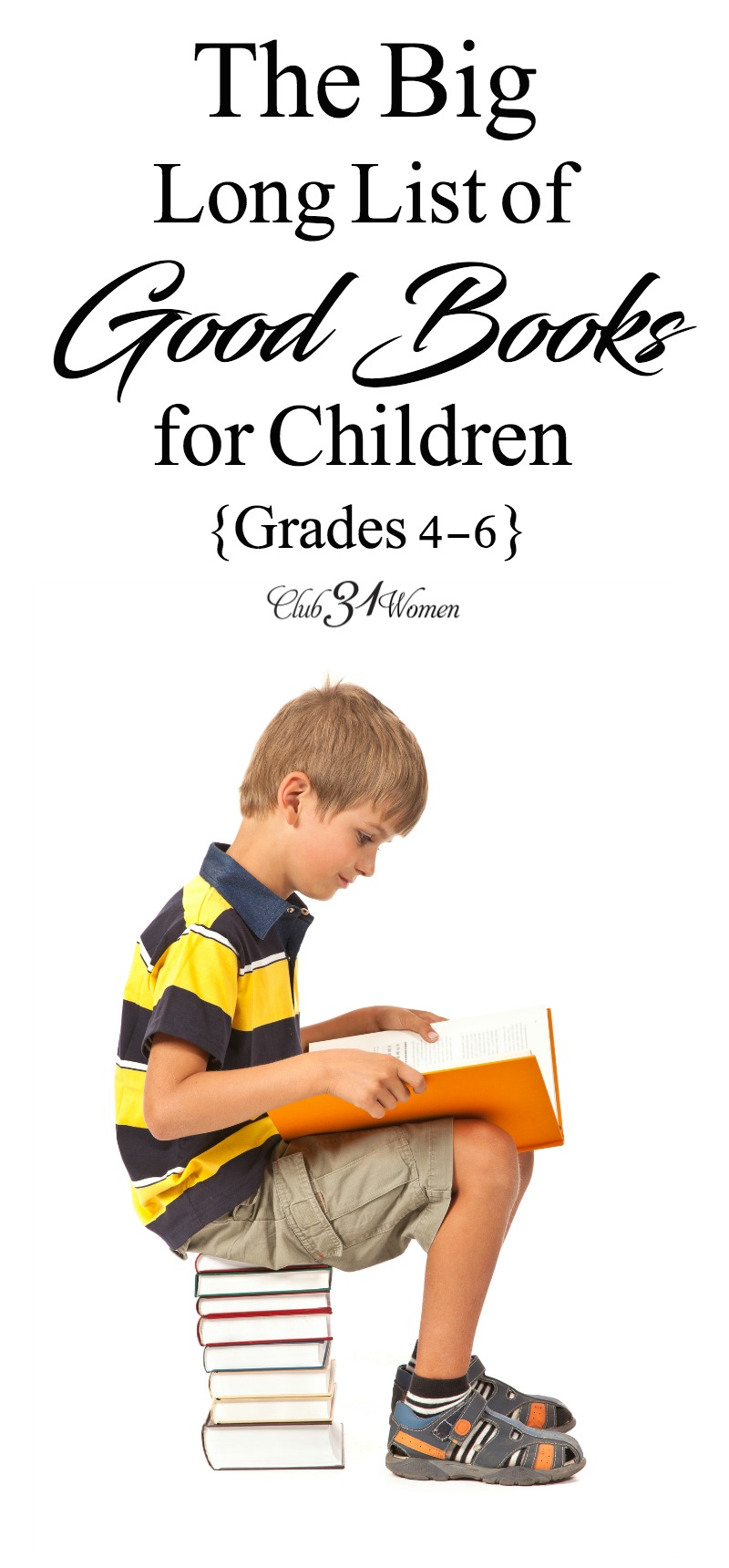 If you have a child who can't get enough good books to read, this is a Big Long List of Good Books for Children just for you! via @Club31Women