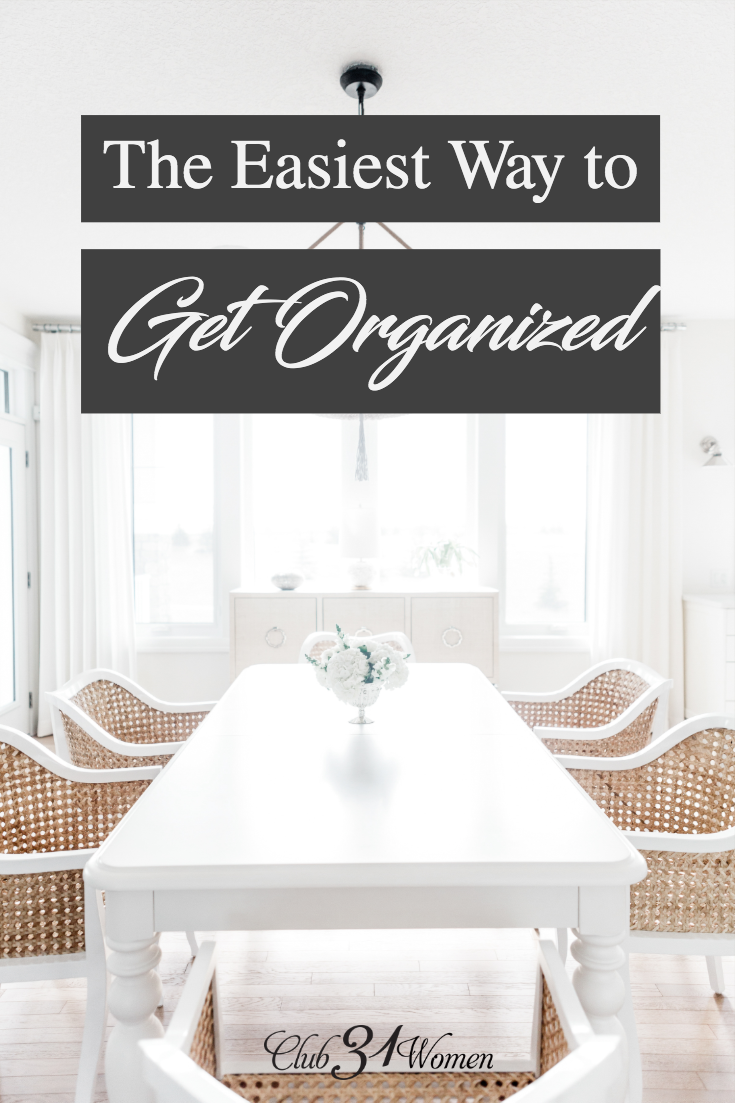 What is the easiest way to get organized? To easily find the things you need and clean less? How can we simplify so we can organize? via @Club31Women