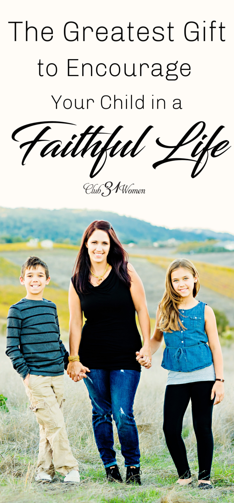 What is one of the best ways to encourage our children to live a faithful life? Here's a wonderful way to walk in the life God has for them! via @Club31Women
