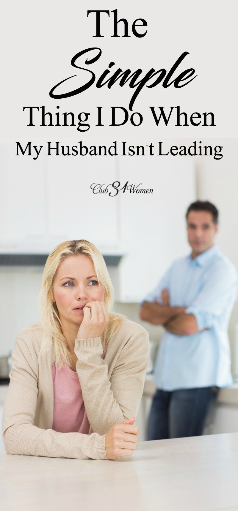 Why does it frustrate us wives so when our husbands aren't leading in the things that are spiritual? Is that something a wife should change? via @Club31Women