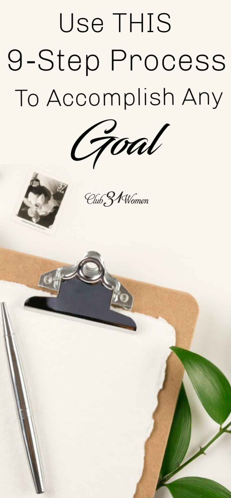 Do you have a goal but you feel overwhelmed with how to reach it? Here is a 9-step process to help you accomplish that goal--or any goal you want to begin! via @Club31Women