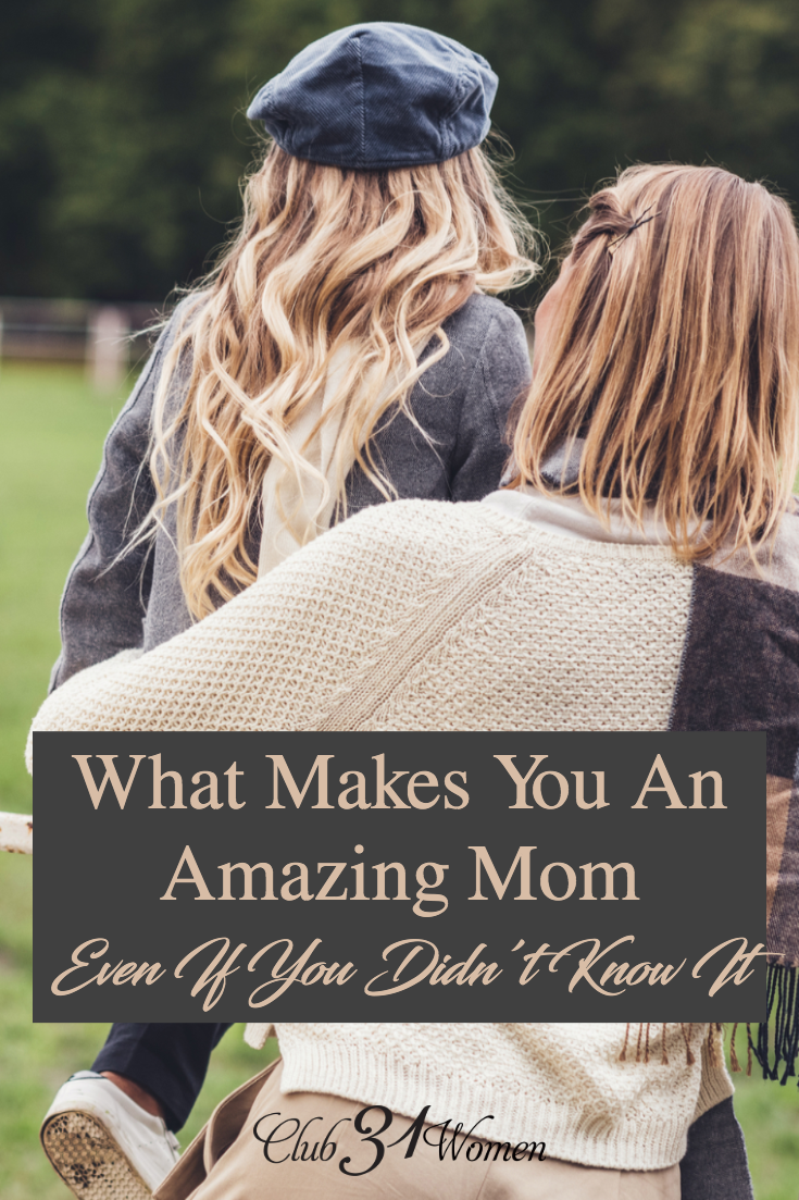 Did you know you're an amazing mom? You might not realize it, but you really are! Here's one of the most encouraging words you're ever going to hear! via @Club31Women