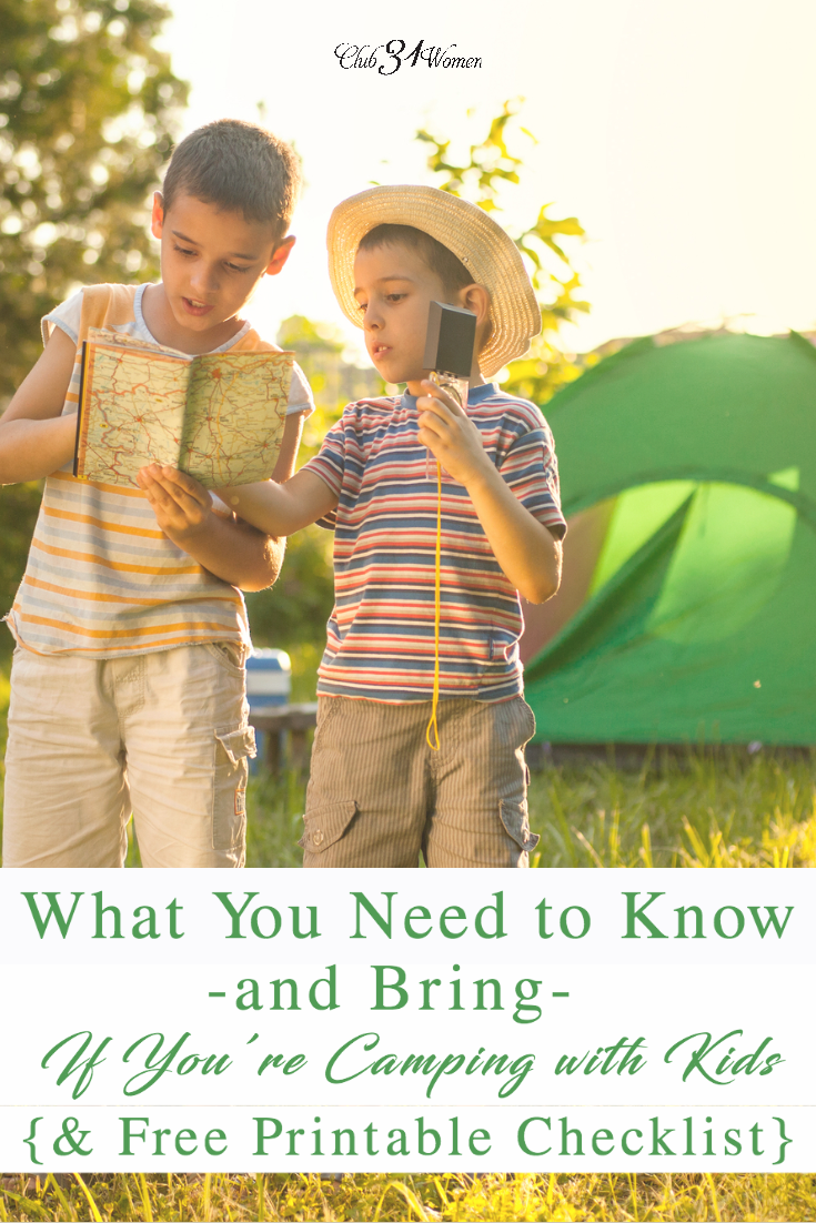 So you're planning on taking the kids camping? Heading off to the great outdoors? Here is some good advice and FREE PRINTABLE checklist on what to bring! via @Club31Women
