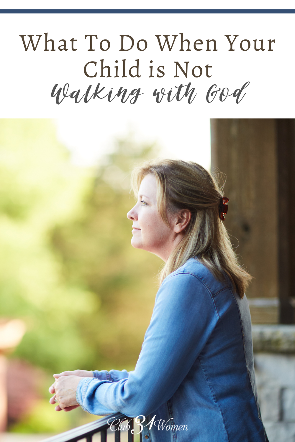 If you have a child not walking with the Lord, there are some things you'll want to remember. Things that will bring you hope... via @Club31Women