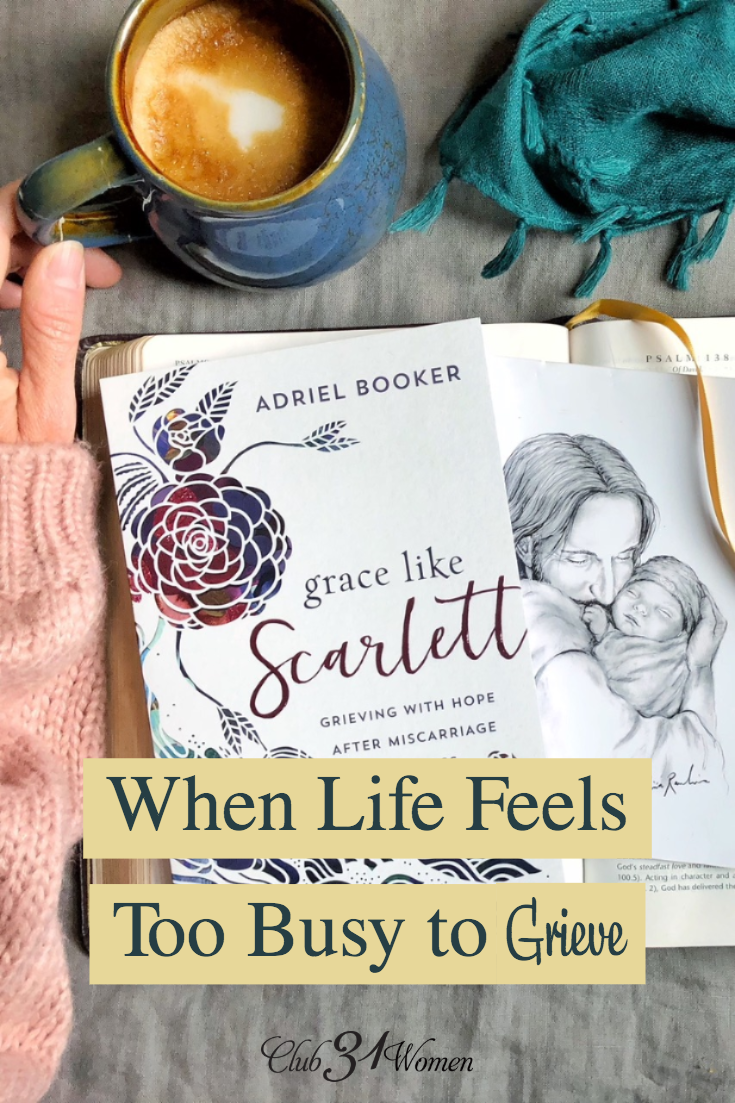 How do you grieve when life won't slow down? How do you find the still small voice of God when you can barely sit still or quiet your world enough to hear? via @Club31Women