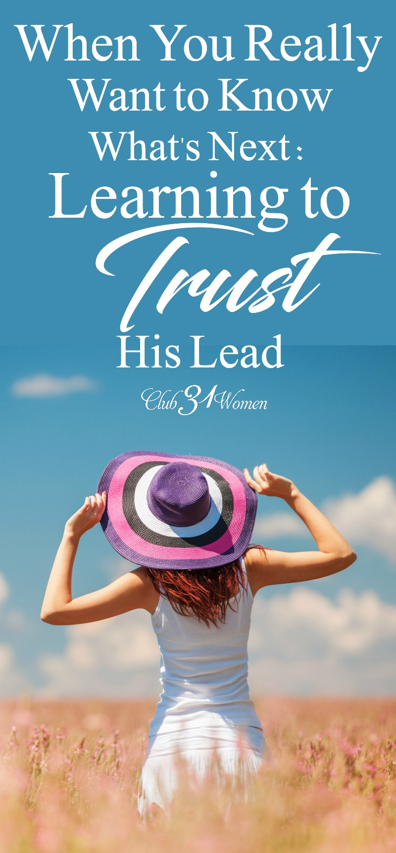 Sometimes we want to know every step of the plan God has for us. But God wants us to trust Him with what we cannot see and lead us in His will. via @Club31Women