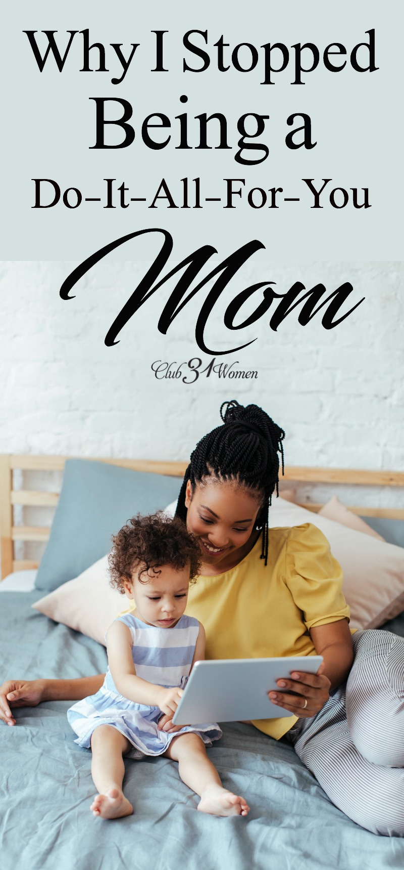 Now if you happen to be a mom who's running around trying to do everything for your kids, can I just say that it might be a mistake? via @Club31Women