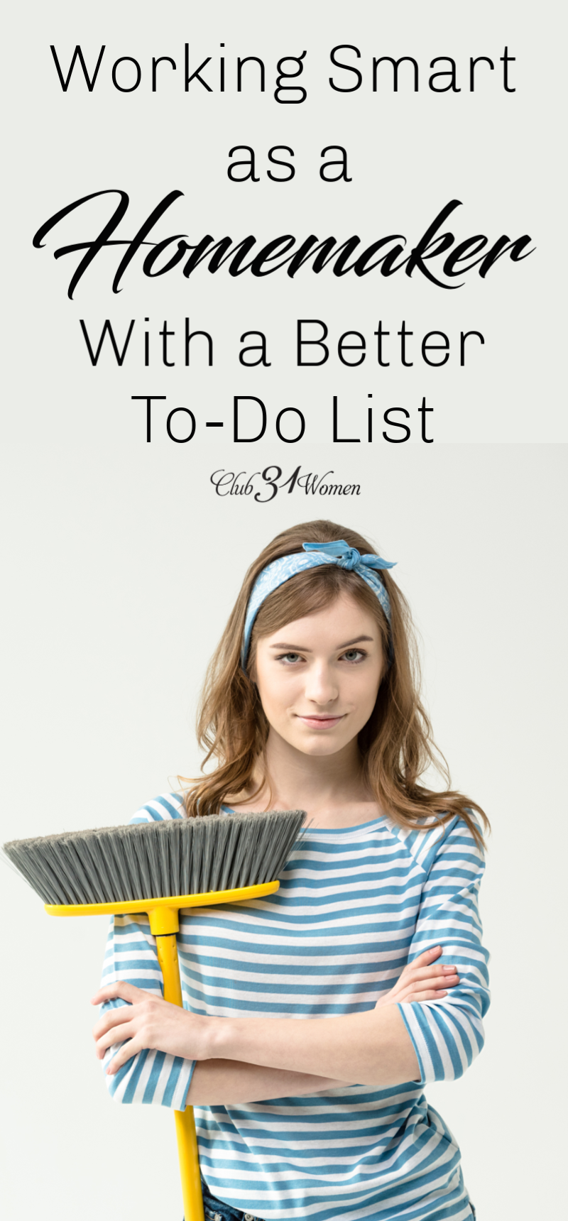 As a homemaker, do you feel overwhelmed with the neverending to-do list? What if I told you there was a way you could streamline your list and work smarter? via @Club31Women