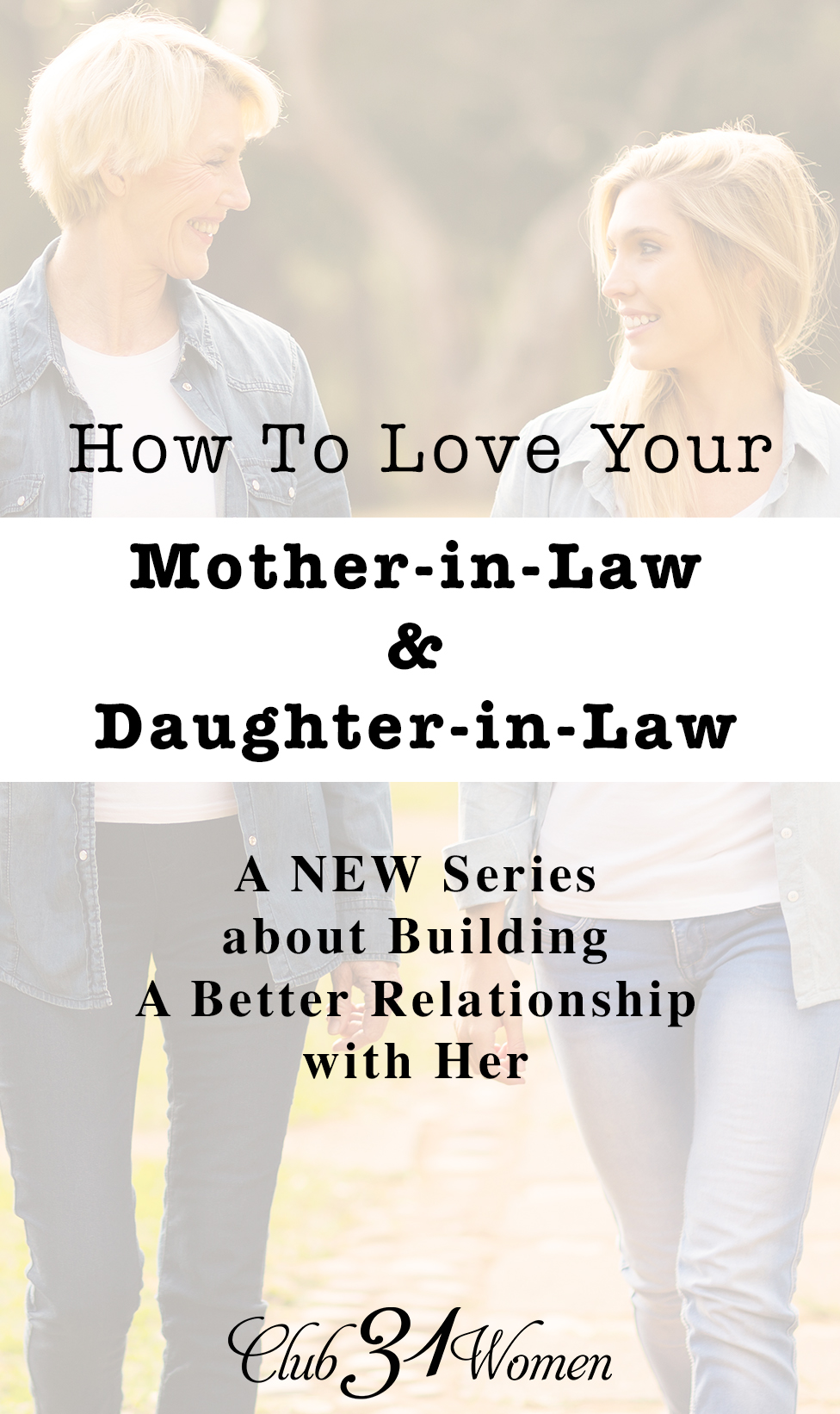 How to Love Your Mother-in-Law and Daughter-in-Law via @Club31Women